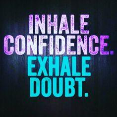 Find your CONFIDENCE! #confidenceiskey #nodoubt #letgoandletgod