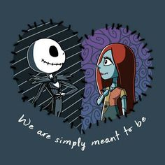 quotes tim burton Jack Skellington and Sally Simply Meant to Be T-Shirt Sally Nightmare Before Christmas, Nightmare Before Christmas Wallpaper, Nightmare Before Christmas Characters, Tim Burton Kunst, Tim Burton Art, Diy Weihnachten, Jack Und Sally, Jack And Sally Quotes, Animation Movies