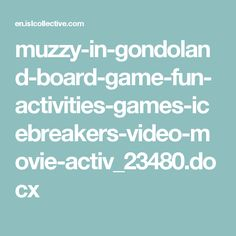 muzzy-in-gondoland-board-game-fun-activities-games-icebreakers-video-movie-activ_23480.docx