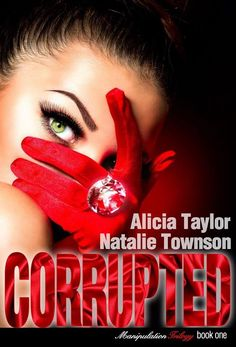 Book One   http://www.amazon.com/Corrupted-Manipulation-Trilogy-Book-1-ebook/dp/B00M01NPOK