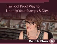 the fool proof way to line up your stamps and dies