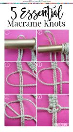 How To Macrame – 5 Essential Knots