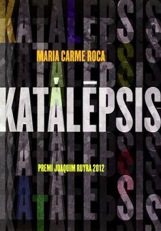 """""""Katalèpsis"""" Maria Carme Roca"""