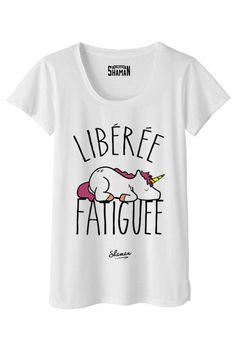 """Tee shirt """"Libérée Fatiguée"""""""