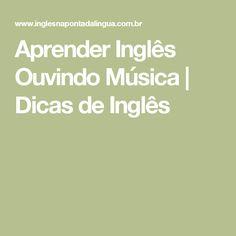 Aprender Inglês Ouvindo Música | Dicas de Inglês