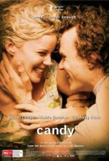 Candy - A poet falls in love with an art student who gravitates to his bohemian lifestyle -- and his love of heroin. Hooked as much on one another as they are on the drug, their relationship alternates between states of oblivion, self-destruction, and despair.