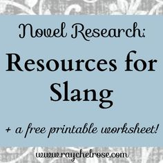 Novel Research: Resources for Slang Creative Writing Tips, Book Writing Tips, Writing Help, Writing Prompts, Free Printable Worksheets, Free Printables, Grammar And Punctuation, Words To Use, Fiction Writing