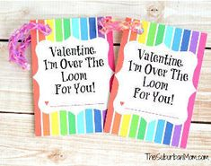 Over the Loom Printable Valentines. Great homemade valentine for Rainbow Loom lovers!