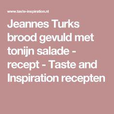 Jeannes Turks brood gevuld  met tonijn salade  - recept - Taste and Inspiration recepten