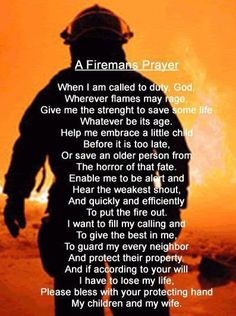 A Fireman's Prayer...change it to children and husband, and it's what I think I'll be praying every shift
