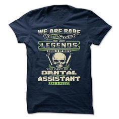 Dental Assistant Legends T Shirts, Hoodie. Shopping Online Now ==► https://www.sunfrog.com/LifeStyle/Dental-Assistant-Legends-.html?41382