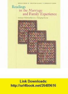 Readings in the Marriage and Family Experience (9780534537630) Bryan Strong, Christine DeVault, Barbara W. Sayad , ISBN-10: 0534537634  , ISBN-13: 978-0534537630 ,  , tutorials , pdf , ebook , torrent , downloads , rapidshare , filesonic , hotfile , megaupload , fileserve