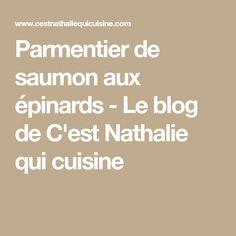 Parmentier de saumon aux épinards - Le blog de C'est Nathalie qui cuisine