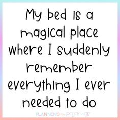 My bed is a magical place where I suddenly remember everything I ever needed to do Teacher Quotes, Teacher Humor, Sleep Quotes, Cant Sleep, Just Me, Help Me, Suddenly, Funny Quotes, Inspirational Quotes