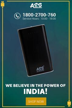 We Believe in the power of INDIA!! #ARBPowerBank #PowerBank Shop Now:- http://www.arbpowerbank.com/