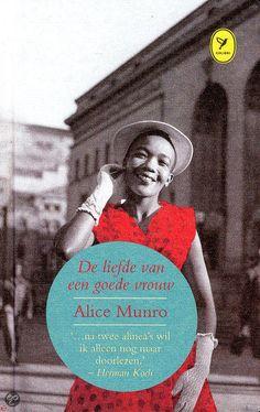 De liefde van een goede vrouw / Alice Munro