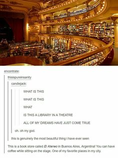 El Ateneo, bookstore and coffee in a theater in buenos aires, argentina // places to go Oh The Places You'll Go, Cool Places To Visit, Places To Travel, All Meme, This Is A Book, All Nature, Nature Quotes, I Want To Travel, To Infinity And Beyond