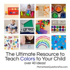 The Ultimate Resource to Teach Colors to Your Child -- Moms Have Questions Too