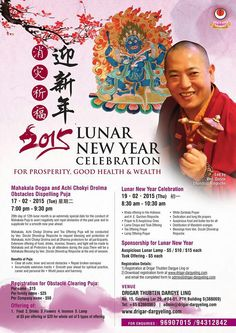 Buddhist event to usher in the Lunar New Year. Drigar Thubten Dargye Ling located at 15 Geylang Lorong 29 #04-01 PTH Building Singapore 388069. Tel: 63960960