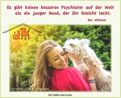 Es gibt keinen besseren Psychiater auf der Welt als ein junger Hund, der Ihr Gesicht leckt. http://www.ich-liebe-tiere.com/