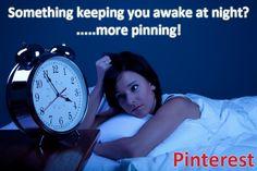 Is Pinterest keeping you awake at night? You're not alone! #pinterest www.pinterestnews.org
