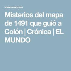 Misterios del mapa de 1491 que guió a Colón | Crónica | EL MUNDO