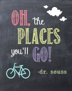 Dr. Seuss Chalkboard Printable: Oh, the Places You'll Go (bike) on Etsy, $7.00