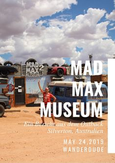 Das Mad Max 2 Museum in Australien Work And Travel Australien, Mad Max 2, Museum, Wander, Movie Posters, Movies, Movie, Shot Film, Small Places