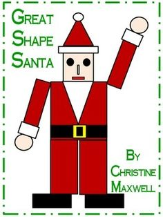 This is a twist on Christmas and Santa Claus as a math activity!  To introduce or review the four shapes, circle, square, triangle, rectangle. Plus practice fine motor skills, cutting, gluing, and body awareness. $