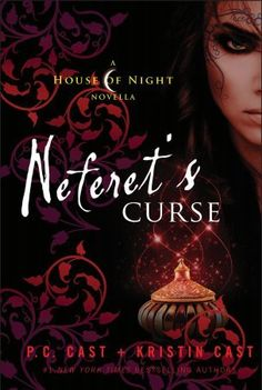 Neferet's Curse (House of Night Novellas, #3) expected July 17, 2012.