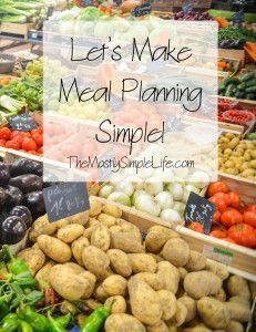Let's Make Meal Planning Simple - The (mostly) Simple Life