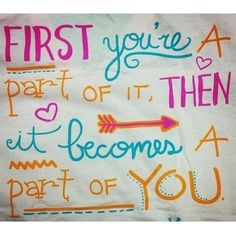 Pi Beta Phi: First you're a part of it, then it becomes a part of you! #piphi #pibetaphi