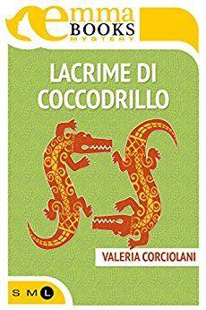 Lacrime di coccodrillo - Valeria Corciolani - Dec 2016 - ***