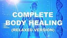 COMPLETE BODY HEALING (RELAXED version) Guided Meditation - CALM Space© PLAY=>