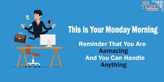 This is your #Monday morning reminder that you are amazing and you can handle anything.  #mondaymotivation