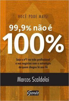 Você Pode Mais. 99% não É 100% - Livros na Amazon.com.br