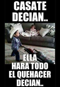 Casate decian! - I love that it's little kids!!!  Ha ha ha!!!