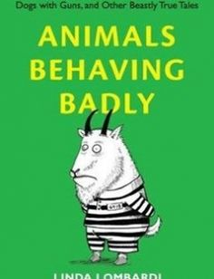 Animals Behaving Badly Boozing Bees Cheating Chimps Dogs with Guns and Other Beastly True Tales free download by Linda Lombardi ISBN: 9780399536977 with BooksBob. Fast and free eBooks download.  The post Animals Behaving Badly Boozing Bees Cheating Chimps Dogs with Guns and Other Beastly True Tales Free Download appeared first on Booksbob.com.