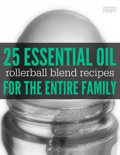 Combat common ailments with essential oils - here are 25 Essential Oil Rollerball Blends & Recipes that every member of your family can use.