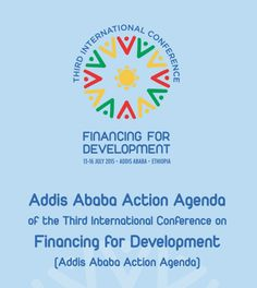 Addis Ababa Action Agenda of the Third International Conference on Financing for Development.  Addis Ababa, 13–16 July 2015. New York: United Nations; 2015
