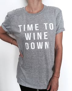 Welcome to Nalla shop :)  For sale we have these great Time to wine down t-shirts!   With a large range of colors and sizes - just select your perfect choice from the drop down menus!    The Sizes and Dimensions are as Follows for the womens fitted Small (6 - 8): Pit to Pit - 16, Length 24. Medium (10 - 12): Pit to Pit -17,5, Length - 25. Large (14 - 16): Pit to Pit - 19, Length - 26. Extra Large (18 - 20): Pit to Pit - 21.5, Length - 27. Product Info:  100% semi-combed cotton Reinforcing…