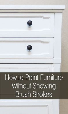 How to Paint Furniture Without Showing Brush Strokes #BrushStrokes, #FurniturePainting