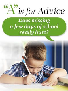 """A"" is for Advice – Does Missing a Few Days of School Really Hurt? - Grown Ups Magazine - Making time for your children is important, but taking them out of school to do it can put everyone at a disadvantage."