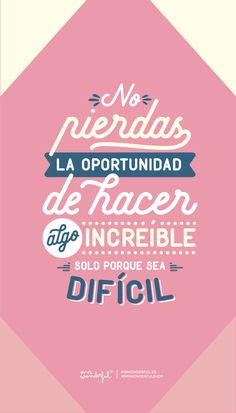 Motivational Phrases, Inspirational Quotes, Mister Wonderful, Start Ups, Great Words, Spanish Quotes, Boyfriend Gifts, Positive Quotes, Me Quotes