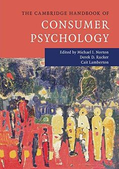 The Cambridge Handbook of Consumer Psychology. This Handbook analyzes cutting-edge consumer psychology research through individual, interpersonal, and societal lenses and considers future directions for the field. Cambridge Book, Psychology Research, Cocktail Book, Books Online, Ebooks, Lenses, Key, Future, Cambridge University