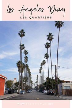 Los Angeles Diary - Les quartiers | A la découverte de Los Angeles quartier par quartier 👀