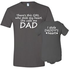There's This Girl She Stole My Heart Calls Me Dad Father T-Shirt Matching Daughter Bodysuit / Shirt Set First Father's Day Baby Shower Gift