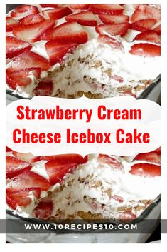 Cake nature fast and easy - Clean Eating Snacks Strawberry Cream Cheese Dessert, Strawberry Icebox Cake, Cream Cheese Desserts, Strawberry Shortcake Recipes, Strawberry Desserts, Cake With Cream Cheese, Strawberries And Cream, Cheese Recipes, Icebox Desserts