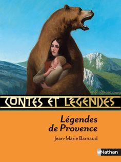 Contes et Légendes : Légendes de Provence - Éditions NATHAN  Série de livre très instructive qui mérite d'être lue, il y en a pour tous les goûts!