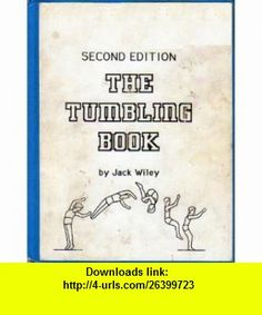 The Tumbling Book (9780913999073) Jack Wiley , ISBN-10: 0913999075  , ISBN-13: 978-0913999073 ,  , tutorials , pdf , ebook , torrent , downloads , rapidshare , filesonic , hotfile , megaupload , fileserve